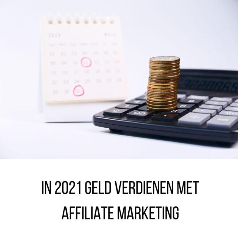 In 2021 geld verdienen met affiliate marketing