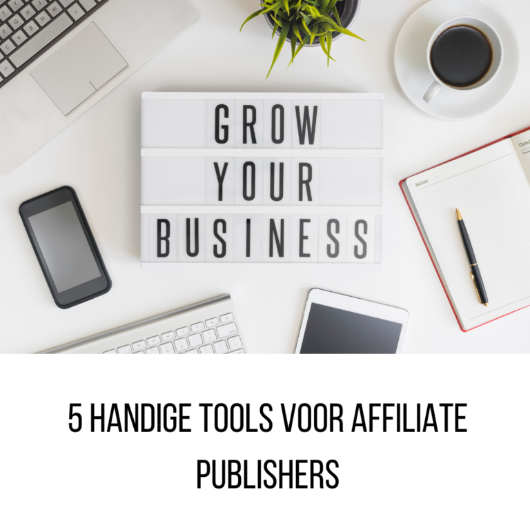 5 Handige tools voor affiliate publishers